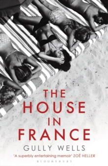 The House in France : A Memoir, Paperback Book