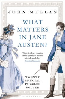 What Matters in Jane Austen? : Twenty Crucial Puzzles Solved, Paperback Book