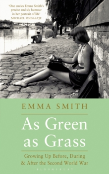 As Green as Grass : Growing Up Before, During & After the Second World War, Paperback Book