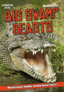ZSL Big Swamp Beasts : Monstrously Muddy Swamp Beast Facts!, Paperback Book