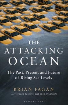 The Attacking Ocean : The Past, Present, and Future of Rising Sea Levels, Hardback Book