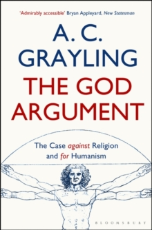 The God Argument : The Case Against Religion and for Humanism, Paperback Book