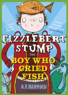 Fizzlebert Stump: The Boy Who Cried Fish, Paperback Book