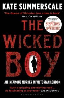 The Wicked Boy : The Mystery of a Victorian Child Murderer, Paperback Book