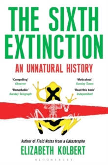 The Sixth Extinction : An Unnatural History, Paperback Book