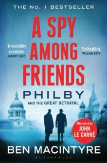A Spy Among Friends : Philby and the Great Betrayal, Paperback Book