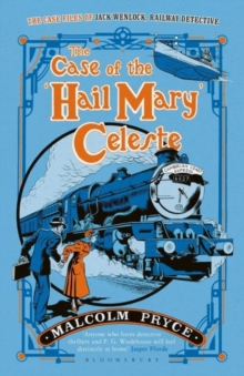 The Case of the 'Hail Mary' Celeste : The Case Files of Jack Wenlock, Railway Detective, Paperback Book
