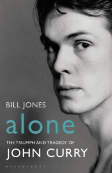 Alone : The Triumph and Tragedy of John Curry, Paperback Book
