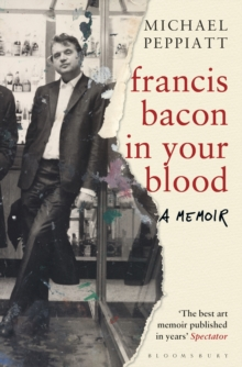 Francis Bacon in Your Blood, Paperback Book