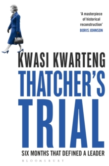 Thatcher's Trial : Six Months That Defined a Leader, Paperback Book