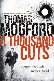 A Thousand Cuts : A Spike Sanguinetti Novel, Paperback Book
