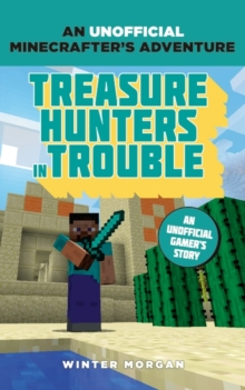 Minecrafters: Treasure Hunters in Trouble, Paperback Book