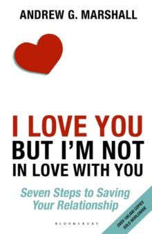 I Love You but I'm Not in Love with You : Seven Steps to Saving Your Relationship, Paperback Book