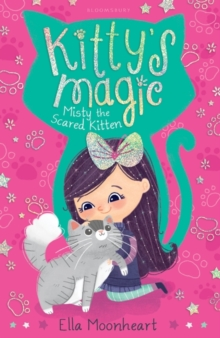 Kitty's Magic : Misty the Scared Kitten Book 1, Paperback Book