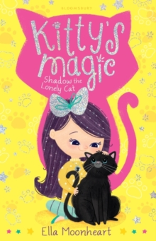 Kitty's Magic 2 : Shadow the Lonely Cat Book 2, Paperback Book