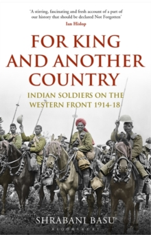 For King and Another Country : Indian Soldiers on the Western Front, 1914-18, Paperback Book