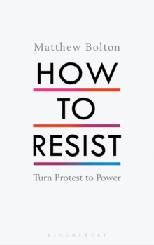 How to Resist : Turn Protest to Power, Hardback Book