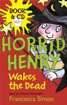 Horrid Henry Wakes the Dead : Book 18, Mixed media product Book