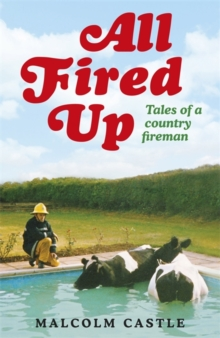 All Fired Up : Tales of a Country Fireman, Paperback Book