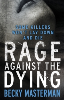 Rage Against the Dying, Hardback Book