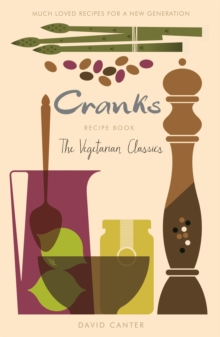 The Cranks Recipe Book : The Vegetarian Classics, Paperback Book