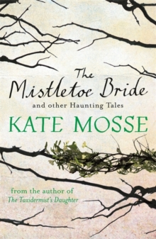 The Mistletoe Bride and Other Haunting Tales, Paperback Book