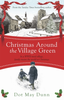 Christmas Around the Village Green : In a WWII 1940s Rural Village, Family Means the World at Christmastime, Paperback Book
