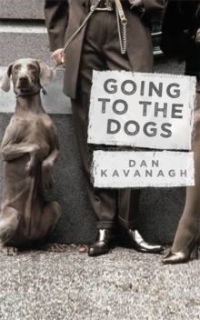 Going to the Dogs, Hardback Book