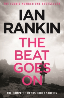The Beat Goes On: The Complete Rebus Stories, Paperback Book