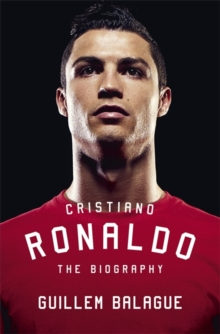 Cristiano Ronaldo : The Biography, Hardback Book