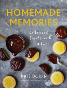 Homemade Memories : Childhood Treats with a Twist, Hardback Book