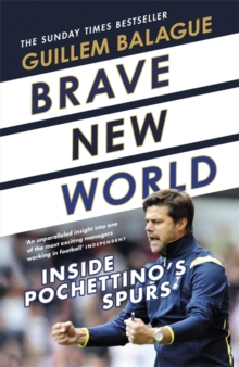 Brave New World : Inside Pochettino's Spurs, Hardback Book