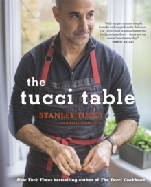 The Tucci Table : Cooking with Family and Friends, Hardback Book