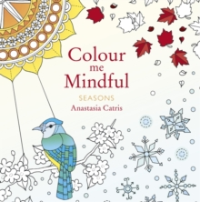 Colour Me Mindful: Seasons, Paperback Book