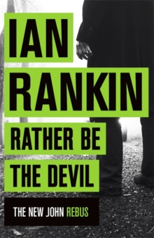 Rather Be the Devil : The brand new Rebus No.1 bestseller, Paperback Book