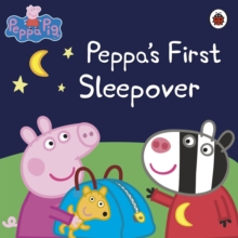 Peppa Pig: Peppa's First Sleepover, Paperback Book