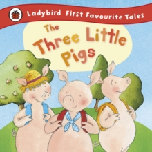 The Three Little Pigs: Ladybird First Favourite Tales, Hardback Book