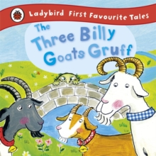 The Three Billy Goats Gruff: Ladybird First Favourite Tales, Hardback Book