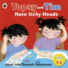 Topsy and Tim Have Itchy Heads, Paperback Book