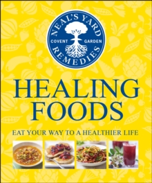 Neal's Yard Remedies Healing Foods, Hardback Book