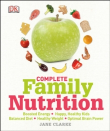 Complete Family Nutrition, Hardback Book