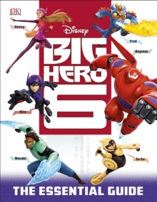 Disney Big Hero 6 Essential Guide, Hardback Book