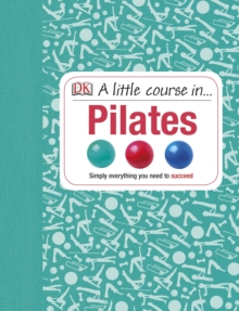 A Little Course in Pilates, Hardback Book