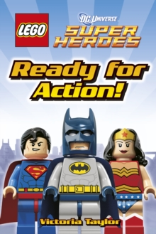 LEGO DC Super Heroes Ready for Action!, Hardback Book