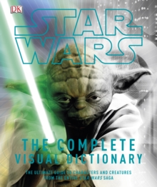 Star Wars Complete Visual Dictionary, Hardback Book