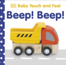 Baby Touch and Feel Beep! Beep!, Board book Book