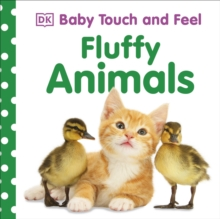 Baby Touch and Feel Fluffy Animals, Board book Book