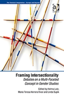Framing Intersectionality : Debates on a Multi-Faceted Concept in Gender Studies, Paperback Book