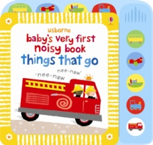 Baby's Very First Noisy Book Things that Go, Hardback Book
