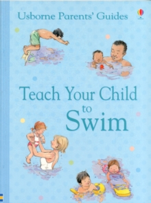 Parents' Guide: Teach Your Child to Swim, Paperback Book